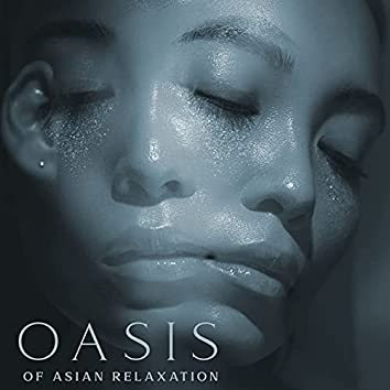 Oasis of Asian Relaxation: Healing and Calming Melodies, Asian Rituals, Meditation Music