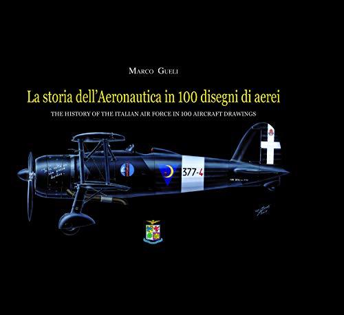 La storia dell'aeronautica in 100 disegni di aerei - The history of the Italian Air Force in 100 aircraft drawings
