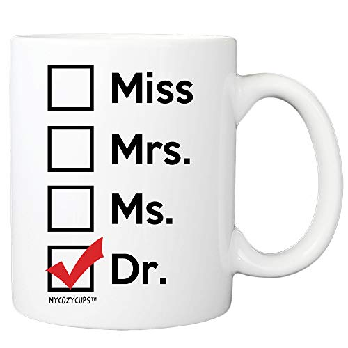 Miss Mrs Ms Dr Mug- 11oz Coffee Cup for Phd Graduate, Doctorates Degree, Doctor, Medical Students Daughter, Best Friend, Mom, Wife - Dr Cup for Women