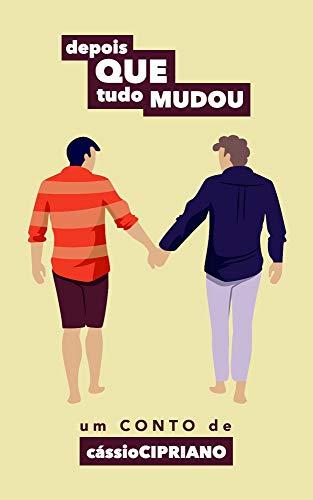 Depois Que Tudo Mudou (Portuguese Edition)