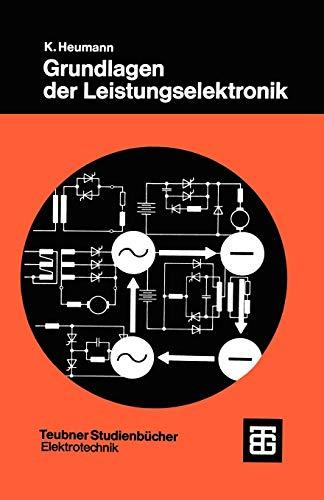 Grundlagen der Leistungselektronik (Teubner Studienbücher Technik)