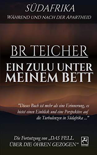 EIN ZULU UNTER MEINEM BETT: SÜDAFRIKA - WÄHREND UND NACH DER APARTHEID (Memoiren des 20. Jahrhunderts 2)