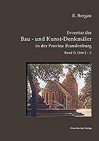 Inventar der Bau- und Kunst-Denkmaeler in der Provinz Brandenburg, Band II: Orte J-Z
