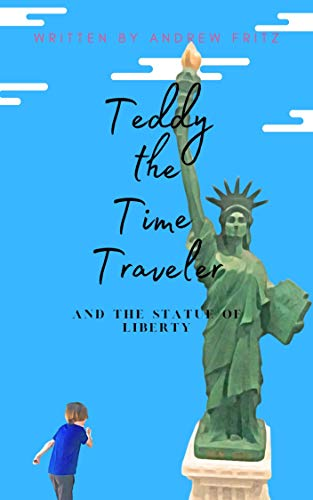 Teddy the Time Traveler and the Statue of Liberty (English Edition)