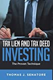 Tax Lien and Tax Deed Investing: The Proven Technique