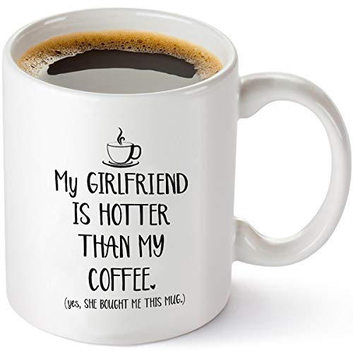 My Girlfriend Is Hotter Than My Coffee Funny Mug - Best...