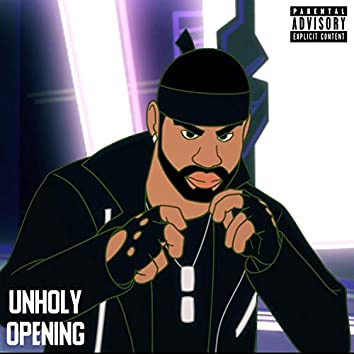 Unholy Opening