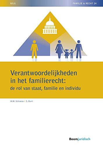 Verantwoordelijkheden in het familierecht: de rol van staat, familie en individu (NILG - Familie en recht Book 24) (Dutch Edition)