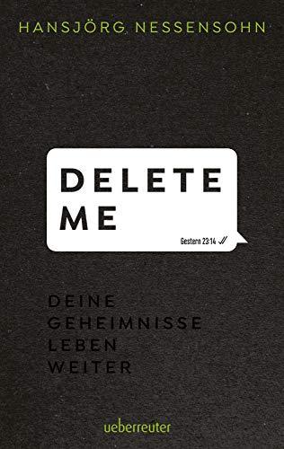 Delete Me: Deine Geheimnisse leben weiter