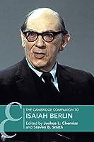 The Cambridge Companion to Isaiah Berlin (Cambridge Companions to Philosophy)