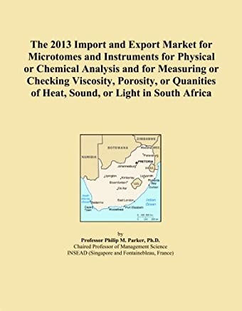 The 2013 Import and Export Market for Microtomes and Instruments for Physical or Chemical Analysis and for Measuring or Checking Viscosity, Porosity, or Quanities of Heat, Sound, or Light in South Africa