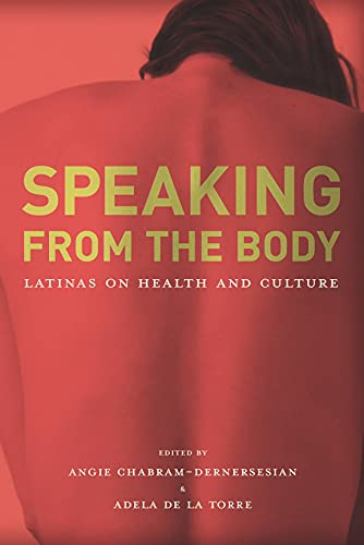 Speaking from the Body: Latinas on Health and Culture (English Edition)