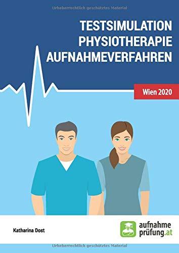 Testsimulation Physiotherapie Aufnahmeverfahren: zur Vorbereitung auf FH-Aufnahmetests in Österreich