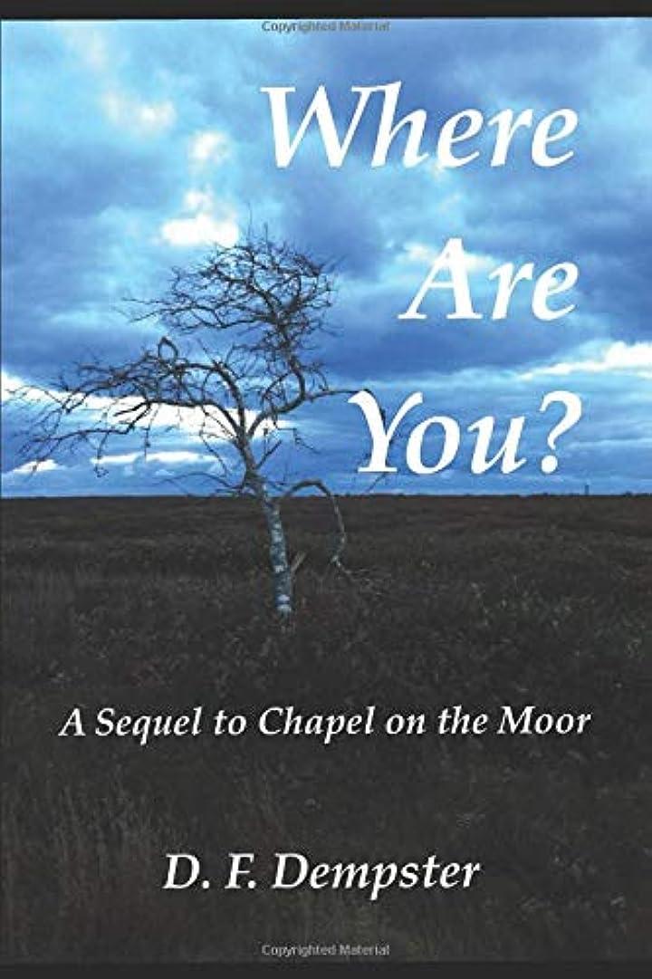 アンプお手伝いさん値Where Are You?: A sequel to Chapel on the Moor