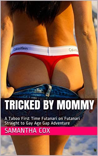 Tricked By Mommy: A Taboo First Time Futanari on Futanari Straight to Gay Age Gap Adventure (English Edition)