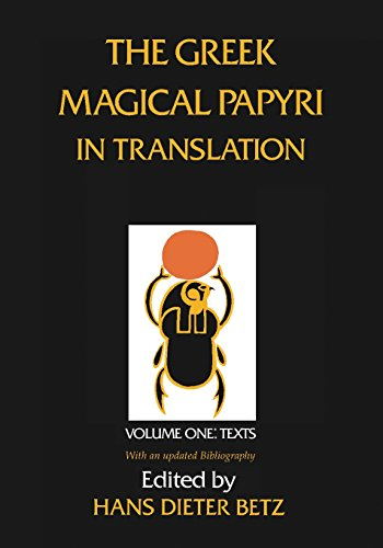Download The Greek Magical Papyri in Translation, Including the Demotic Spells, Volume 1 0226044475