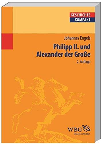 Philipp II und Alexander der Grosse (Geschichte kompakt)