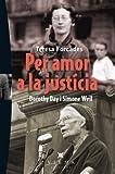 Per Amor A La Justícia. Dorothy Day I Simone Weil: 35 (Carta Blanca)