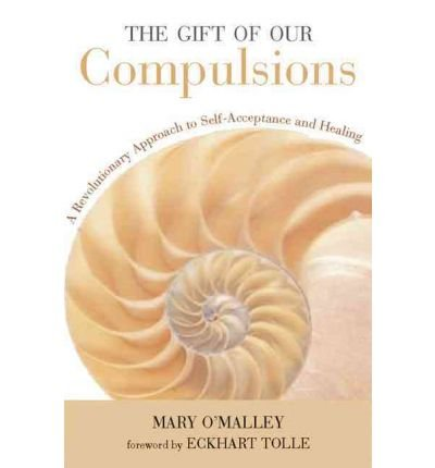 [(The Gift of Our Compulsions)] [Author: Mary O'Malley] published on (October, 2004)