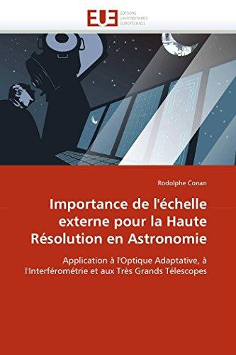 Importance de l'échelle externe pour la Haute Résolution en Astronomie: Application à l'Optique Adaptative, à l'Interférométrie et aux Très Grands Télescopes