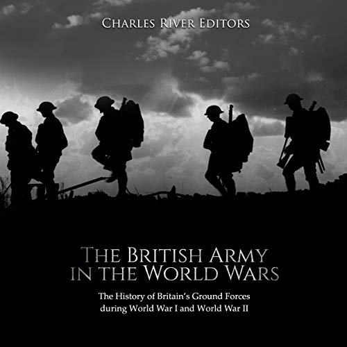 The British Army in the World Wars audiobook cover art