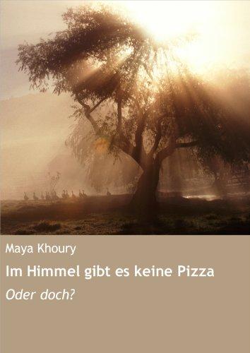 Im Himmel gibt es keine Pizza: Oder doch?