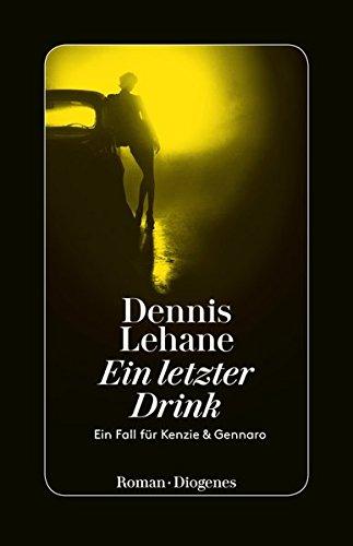 Buchseite und Rezensionen zu 'Ein letzter Drink: Ein Fall für Kenzie und Gennaro (Kenzie & Gennaro)' von Dennis Lehane