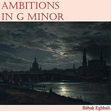 Ambitions in G Minor