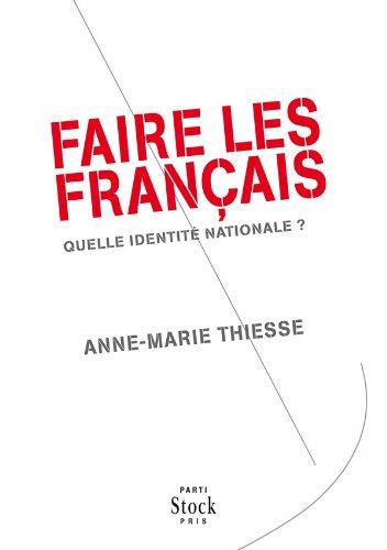 FAIRE LES FRANCAIS: Quelle identité nationale ?