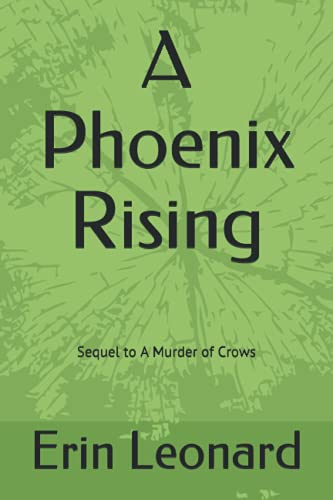 A Phoenix Rising: Sequel to A Murder of Crows