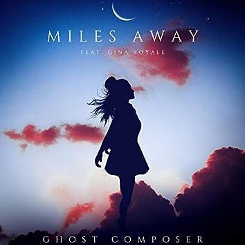 Miles Away (feat. Gina Royale)