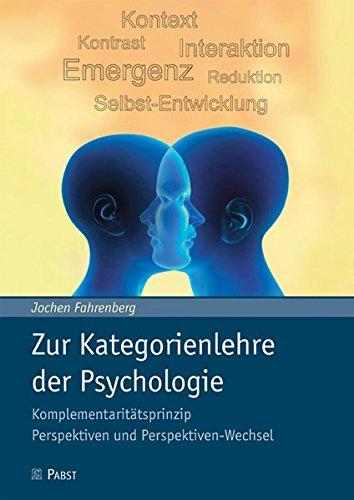 Zur Kategorienlehre der Psychologie: Komplementaritätsprinzip – Perspektiven und Perspektiven-Wechsel