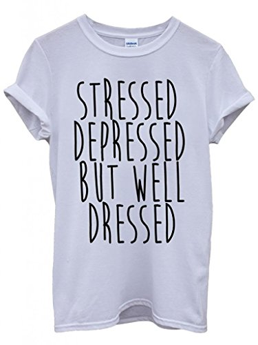Stressed Depressed But Well Dressed Cool Funny Hipster Swag White Weiß Damen Herren Men Women Unisex Top T-Shirt-Small