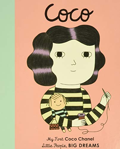 Coco Chanel: My First Coco Chanel (Little People, BIG DREAMS, 1)