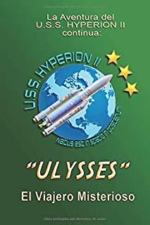 ULYSSES: La Aventura del Hyperion II Continua (USS HYPERION II) (Spanish Edition)