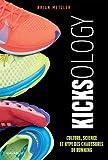 Kicksology: Culture, science et hype des chaussures de running