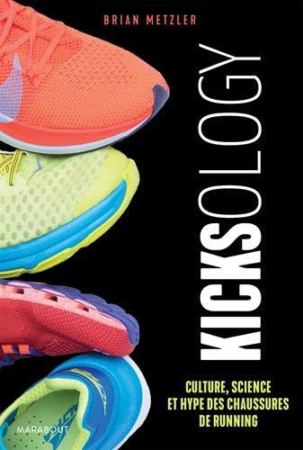 Kicksology: Culture, science et hype des chaussures de...