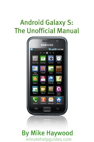 Samsung Galaxy S: The Unofficial Manual (Also Known As Vibrant, Epic, Fascinate, Captivate) (English…