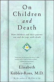 On Children and Death (English Edition) por [Elisabeth Kübler-Ross]