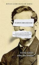 Martin Eden Olmak;Haritasiz, Pusulasiz, Bilmedigi Bir Denizde Sürüklenen Bir Gemi Gibiyim. Artik Yönümü Bulmak Istiyorum.