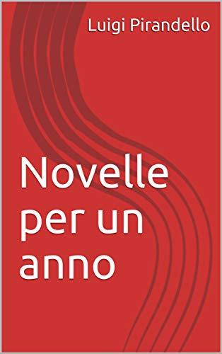 Novelle per un anno : Edizione integrale