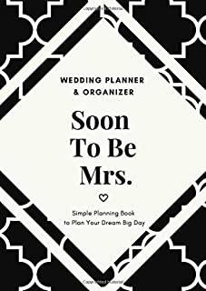 Soon To Be Mrs: Wedding Planner & Organizer By A&K Komosa - Simple Planning Book to Plan Your Dream Big Day - Save Money a...