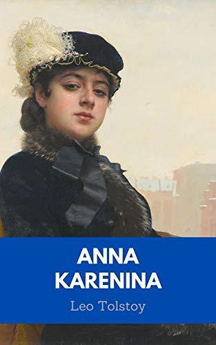 Anna Karenina by Leo Tolstoy (English Edition)