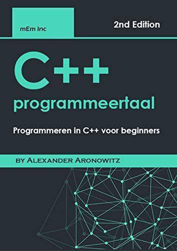 C++ programmeertaal: Programmeren in C++ voor beginners (Dutch Edition)