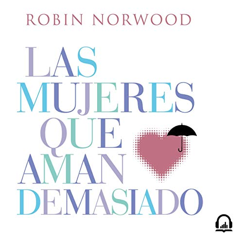 Las mujeres que aman demasiado [Women Who Love Too Much] audiobook cover art