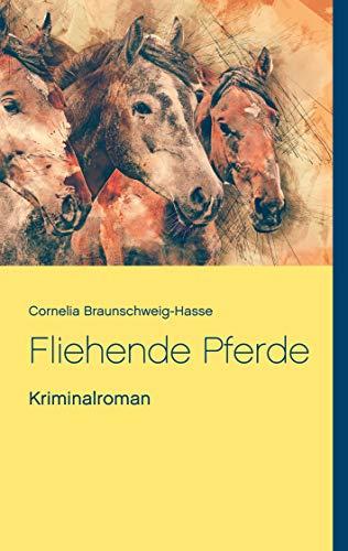Fliehende Pferde: Roman