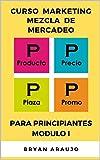 CURSO DE MARKETING DE MEZCLA DE MERCADEO: PARA PRINCIPIANTES MODULO I