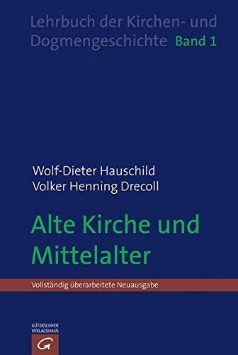 Lehrbuch der Kirchen- und Dogmengeschichte: Alte Kirche und Mittelalter (Wolf-Dieter Hauschild: Lehrbuch der  Kirchen- und Dogmengeschichte, Band 1)