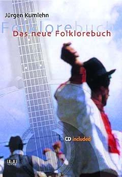 AMA-Verlag DAS NEUE FOLKLOREBUCH - arrangiert für Gitarre - mit Tabulator - mit CD [Noten/Sheetmusic] Komponist: KUMLEHN JUERGEN