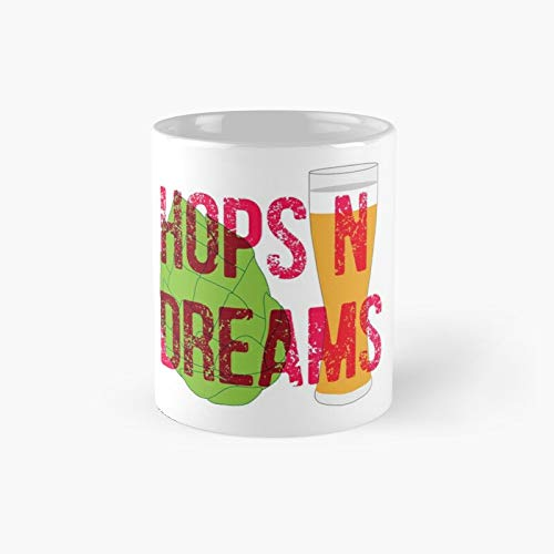 Hops And Dreams Classic Mug   Best Gift Funny Coffee Mugs 11 Oz